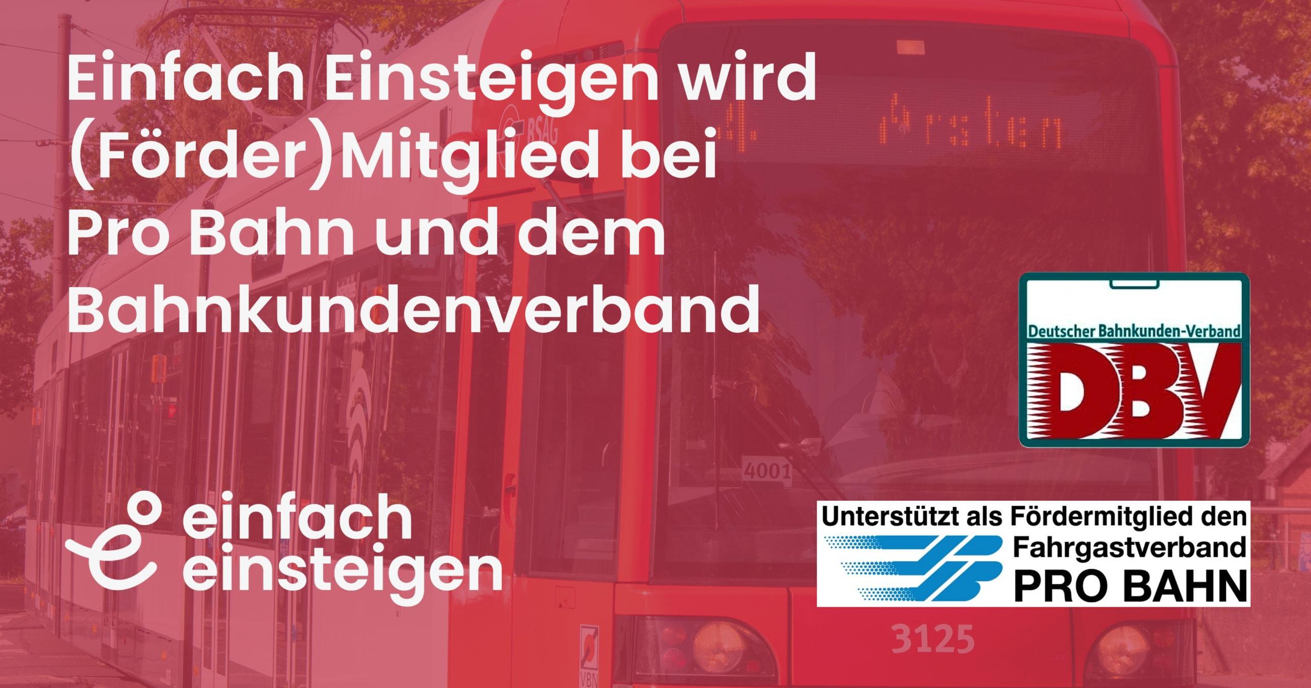 Einfach Einsteigen wird (Förder-)Mitglied bei Pro Bahn und dem Bahnkundenverband 3